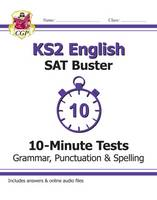 New KS2 English SAT Buster 10-Minute Tests: Grammar, Punctuation & Spelling (2016 SATs & Beyond)