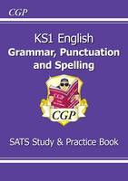 New KS1 English Grammar, Punctuation & Spelling Study & Question Book for the 2016 SATS & Beyond
