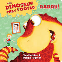 The Dinosaur That Pooped Daddy!: (Dad/Counting) Board Book 1