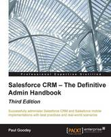 Salesforce CRM - The Definitive Admin Handbook