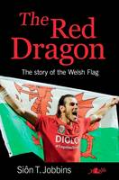 The Red Dragon - Story of the Welsh Flag