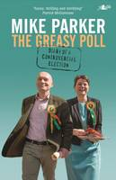 The Greasy Poll - Diary of a Controversial Election