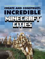 Create & Construct Incredible Minecraft Cities