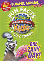 Ripley's Fun Facts & Silly Stories Kids' Annual 2016