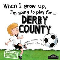 When I Grow Up I'm Going to Play for Derby