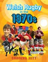 Welsh Rugby in the 1970s