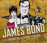 The Complete James Bond: Dr No - The Classic Comic Strip Collection 1958-60