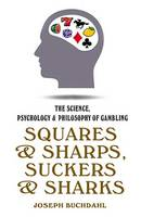 The Science, Psychology & Philosophy of Gambling