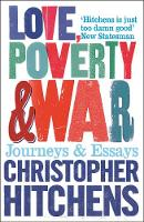 Love, Poverty and War: Journeys and Essays (Paperback)