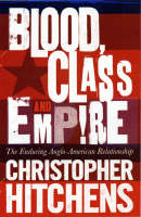 Blood, Class and Empire: The Enduring Anglo-American Relationship (Paperback)