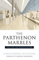 The Elgin Marbles: The Case for Reunification (Paperback)