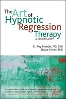 The Art of Hypnotic Regression Therapy