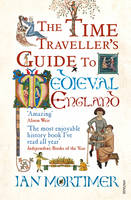 The Time Traveller's Guide to Medieval England