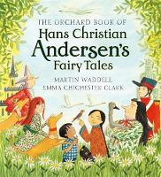 The Orchard Book of Hans Christian Andersen's Fairy Tales