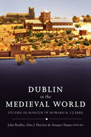 Dublin in the Medieval World