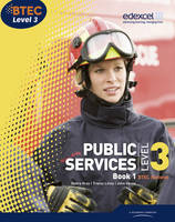 BTEC Level 3 National Public Services Student Book 1: Bk. 1