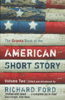 The Granta Book of the American Short Story: v. 2