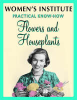 WI Practical Know-How for Flowers and House Plants