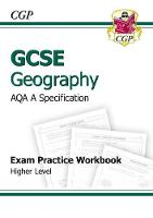 GCSE Geography AQA A Exam Practice Workbook - Higher