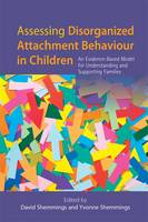 Assessing Disorganized Attachment Behaviour in Children