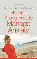 A Short Introduction to Helping Young People Manage Anxiety