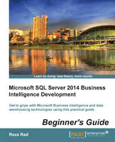 Microsoft SQL Server 2014 Business Intelligence Development Beginner's Guide