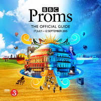 BBC Proms 2015: the Official Guide