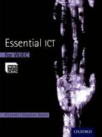 Essential ICT A Level: AS Student Book for WJEC