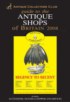 Guide to the Antique Shops of Britain 2008