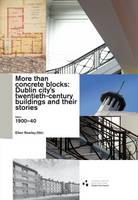 More Than Concrete Blocks: Dublin City's Twentieth Century Buildings and Their Stories: 1900-1939 Book 1