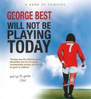 George Best Will Not be Playing Today