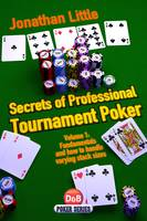 Secrets of Professional Tournament Poker: v. 1