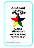 All About Level 1 ITQ QCF Using Microsoft Access 2007