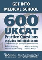 Get into Medical School: 600 UKCAT Practice Questions