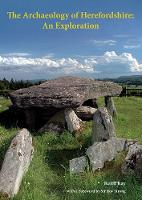 The Archaeology of Herefordshire