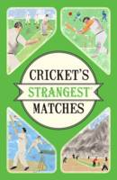 Cricket's Strangest Matches