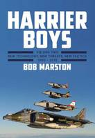 Harrier Boys: New Technology, New Threats, New Tactics, 1990-2010 Volume Two