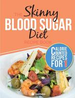 The Skinny Blood Sugar Diet Recipe Book