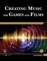 Creating Music for Games and Film