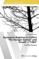 Dystopian Regimes in Collins the Hunger Games and Orwells 1984