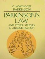 Parkinson's Law, and Other Studies in Administration